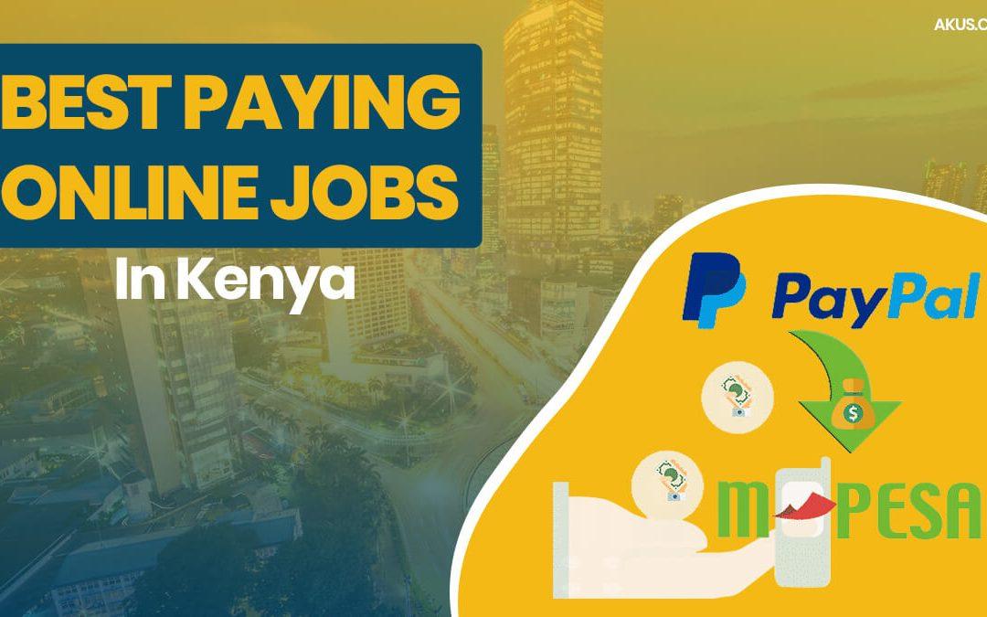 TOP 10 BEST PAYING ONLINE JOBS IN KENYA